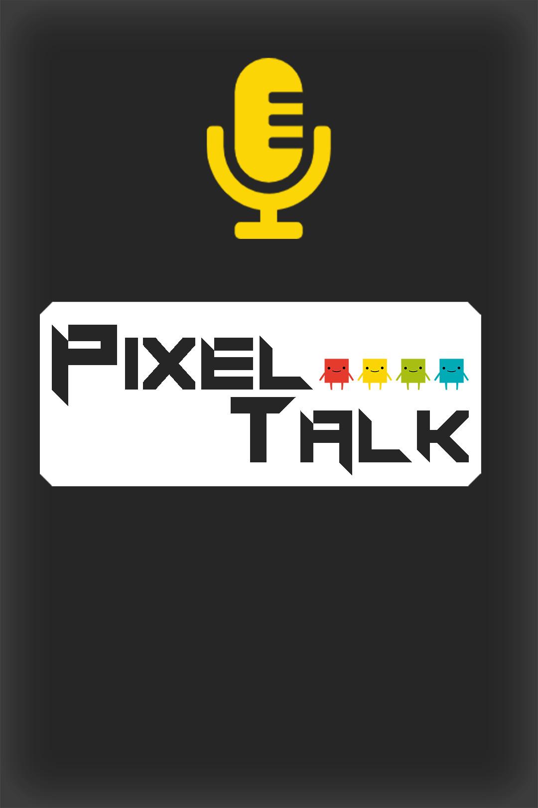 Pixel Talk Podcast